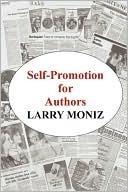 Self-Promotion for Authors Larry Moniz