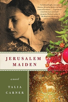Jerusalem Maiden  by  Talia Carner