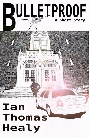 Bulletproof  by  Ian Thomas Healy
