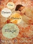 The Dream-Makers Magic (Safe-Keepers, #3) Sharon Shinn