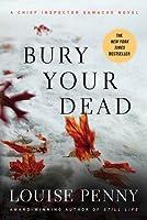 Bury Your Dead (Armand Gamache, #6)