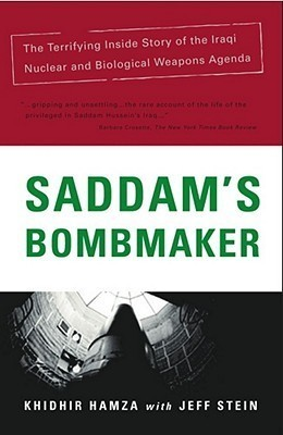 Saddams Bombmaker: The Daring Escape of the Man Who Built Iraqs Secret Weapon  by  Khidhir Hamza