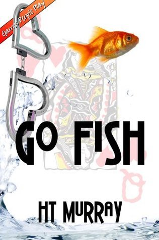 Go Fish (Go Fish, #1) H.T. Murray