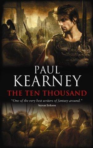 The Ten Thousand (The Macht, #1) Paul Kearney