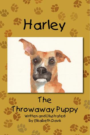 Harley, The Throwaway Puppy Elisabeth Davis