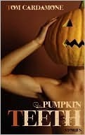 Pumpkin Teeth Tom Cardamone