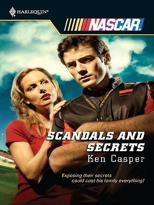 Scandals And Secrets  by  Ken Casper