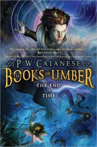 The End of Time (The Books of Umber, #3)  by  P.W. Catanese