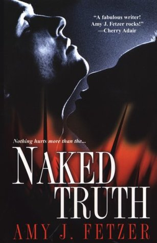 Naked Truth Amy J. Fetzer