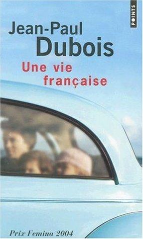 Une vie francaise  by  Jean-Paul Dubois