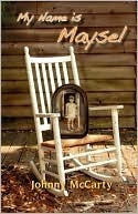 My Name Is Maysel  by  Johnny Mccarty