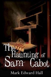 The Haunting of Sam Cabot Mark Edward Hall