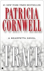 Trace (Kay Scarpetta #13)  by  Patricia Cornwell