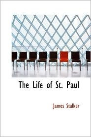 The Life of St. Paul James Stalker