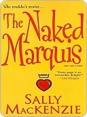 The Naked Marquis (Naked Nobility, #3)  by  Sally MacKenzie
