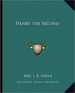 Henry the Second  by  J.R.   Green