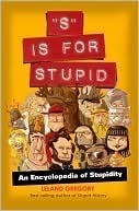 S Is for Stupid Leland Gregory
