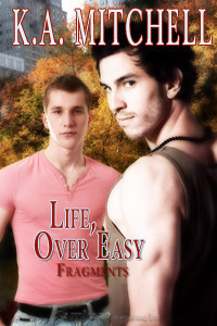 Life, Over Easy (Fragments, #1)  by  K.A. Mitchell