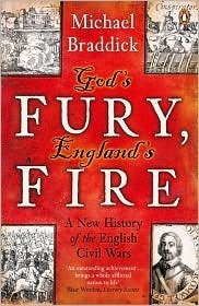 Gods Fury, Englands Fire: A New History of the English Civil Wars  by  Michael Braddick