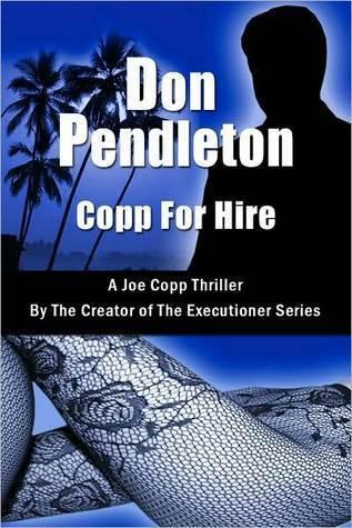 Copp For Hire (Joe Copp, #1) Don Pendleton