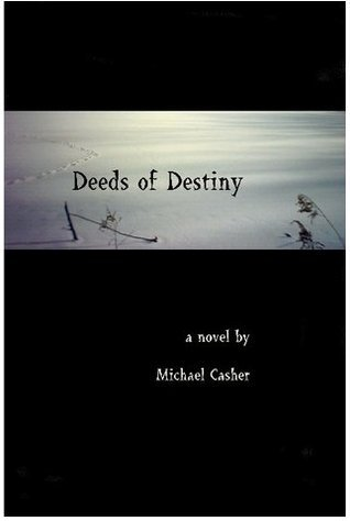 Deeds of Destiny  by  Michael Casher