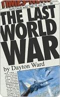 The Last World War Dayton Ward