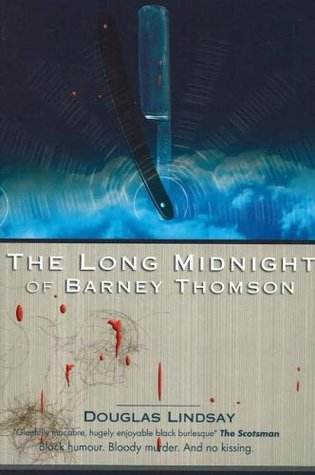 The Long Midnight Of Barney Thomson (Barney Thomson, #1)  by  Douglas Lindsay