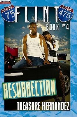 Resurrection (Flint Series, #4)  by  Treasure Hernandez