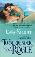 To Surrender To A Rogue (Circle of Sin, #2) Cara Elliott