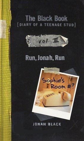 Run, Jonah, Run (The Black Book: Diary of a Teenage Stud, #3) Jonah Black