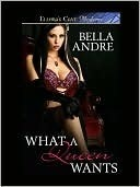 What a Queen Wants Bella Andre