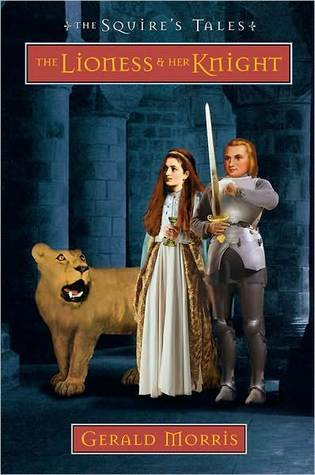 The Lioness and Her Knight (The Squires Tales, #7)  by  Gerald Morris
