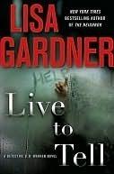 Live To Tell (Detective D.D. Warren, #4) Lisa Gardner
