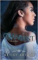 Manifest (Mystyx, #1)  by  Artist Arthur