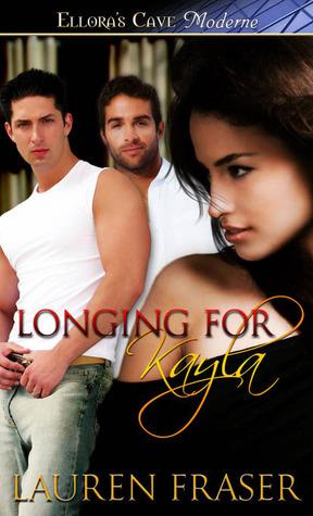 Longing for Kayla Lauren Fraser