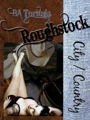 Roughstock: City/Country (Roughstock, #9)  by  B.A. Tortuga
