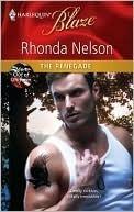 The Renegade (Men Out of Uniform, #7) (Harlequin Blaze, #557) Rhonda Nelson