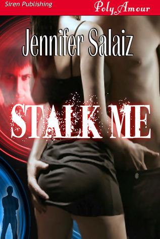 Stalk Me  by  Jennifer Salaiz