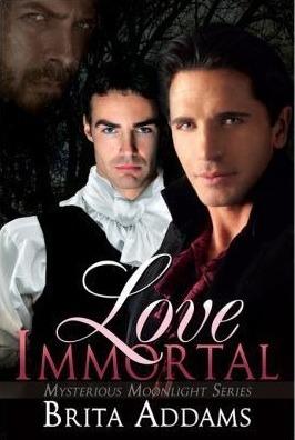 Love Immortal (Mysterious Moonlight, #1)  by  Brita Addams