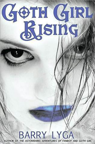 Goth Girl Rising (The Astonishing Adventures of Fanboy and Goth Girl, #2)  by  Barry Lyga