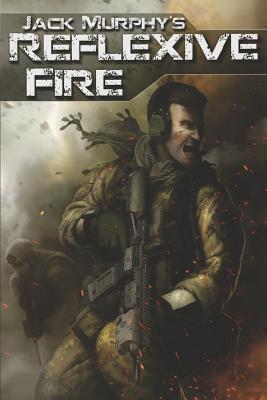 Reflexive Fire  by  Jack Murphy