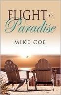 Flight to Paradise Mike Coe