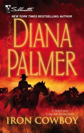 Iron Cowboy (Long, Tall Texans) (Silhouette Desire #1856) Diana Palmer
