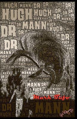 Dr. Hugh Mann (Zombie Fallout, #3.5) Mark Tufo