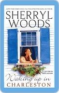 Waking Up In Charleston (The Charleston Trilogy, #3)  by  Sherryl Woods