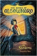 The Shadows (The Books of Elsewhere, #1) Jacqueline West