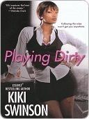 Playing Dirty (Notorious #1)  by  Kiki Swinson
