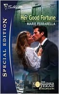 Her Good Fortune (Fortunes of Texas: Reunion, #0.1) Marie Ferrarella