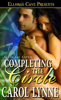 Completing the Circle (Men in Love, #4)  by  Carol Lynne