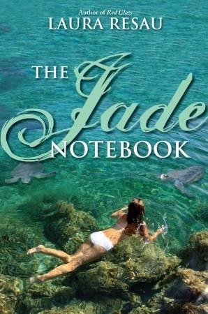 The Jade Notebook Laura Resau